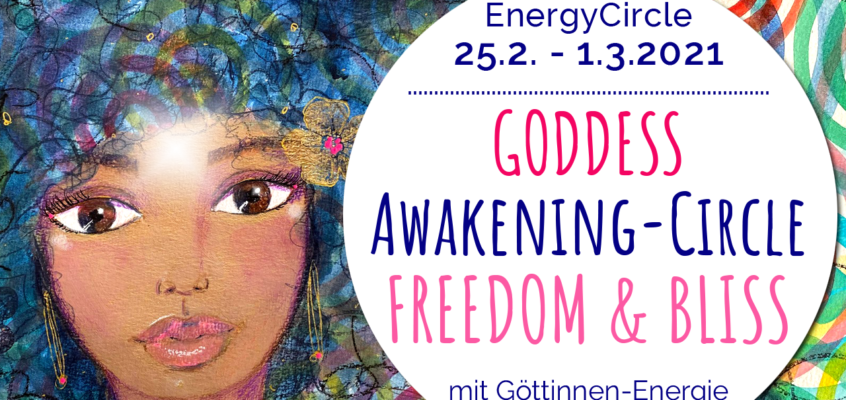 GODDESS Awakening-Circle FREEDOM & BLISS