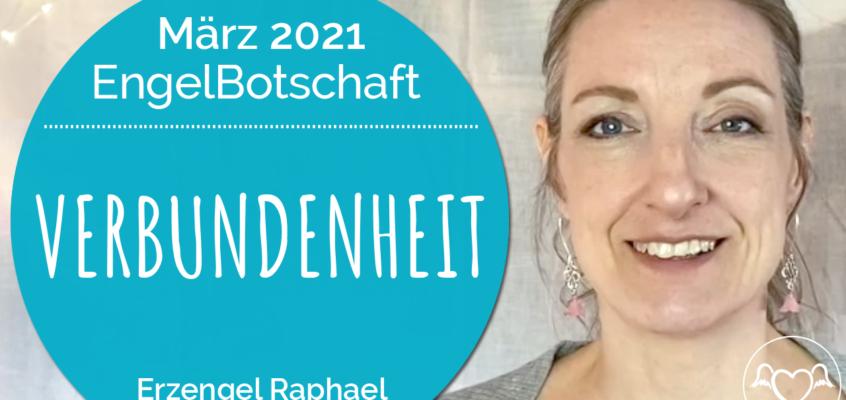 EngelBotschaft, EnergieQualität & Healing Frequency März 2021: Verbundenheit