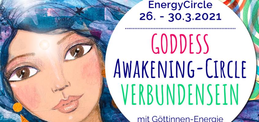GODDESS Awakening-Circle VERBUNDENSEIN