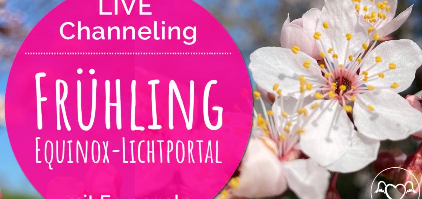 LIVE Channeling zum Equinox-Lichtportal & Frühlingsbeginn am 20.3.21