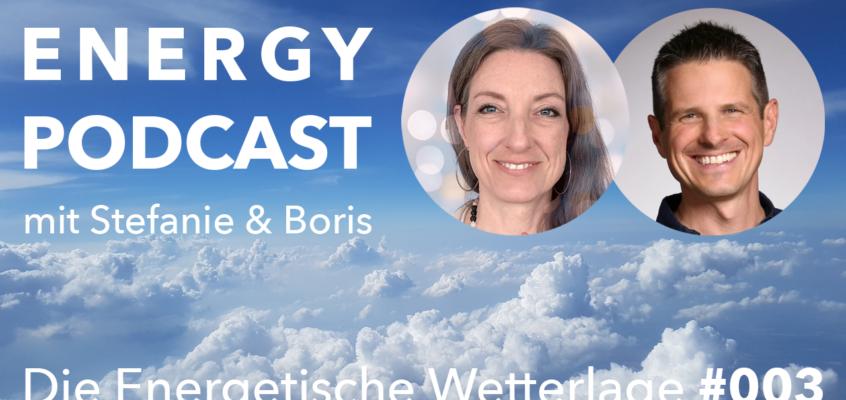 Energy Podcast mit Stefanie & Boris - Die Energetische Wetterlage #003: April 2021