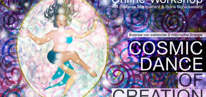 Cosmic Dance of Creation - dein interaktiver Online Manifestationskurs vom 1. Mai bis 30. Juni 2021