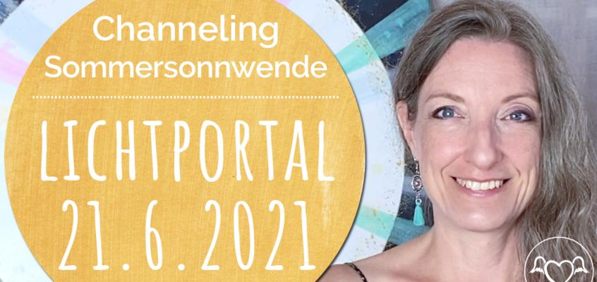 Channeling, EngelBotschaft & EnergieÜbertragung zum Licht-Portal Sommersonnwende 21.6.2021 mit Erzengeln & Göttinnen, Mutter Maria