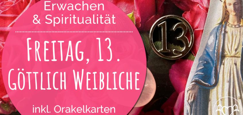 Freitag, 13. August 2021: Göttliche Weiblichkeit & Orakelkarten fürs Wochenende